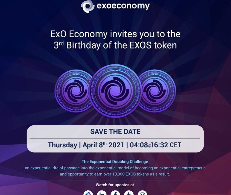 SAVE the DATE: April 8, 2021 3rd Birthday of the EXOS Token!